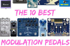 The 10 Best Modulation Pedals of 2018