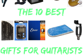 The 10 Best Gifts for Guitarists